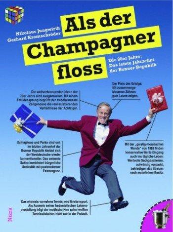 Als der Champagner floss - Die 80er Jahre: Das letzte Jahrzehnt der Bonner Republik
